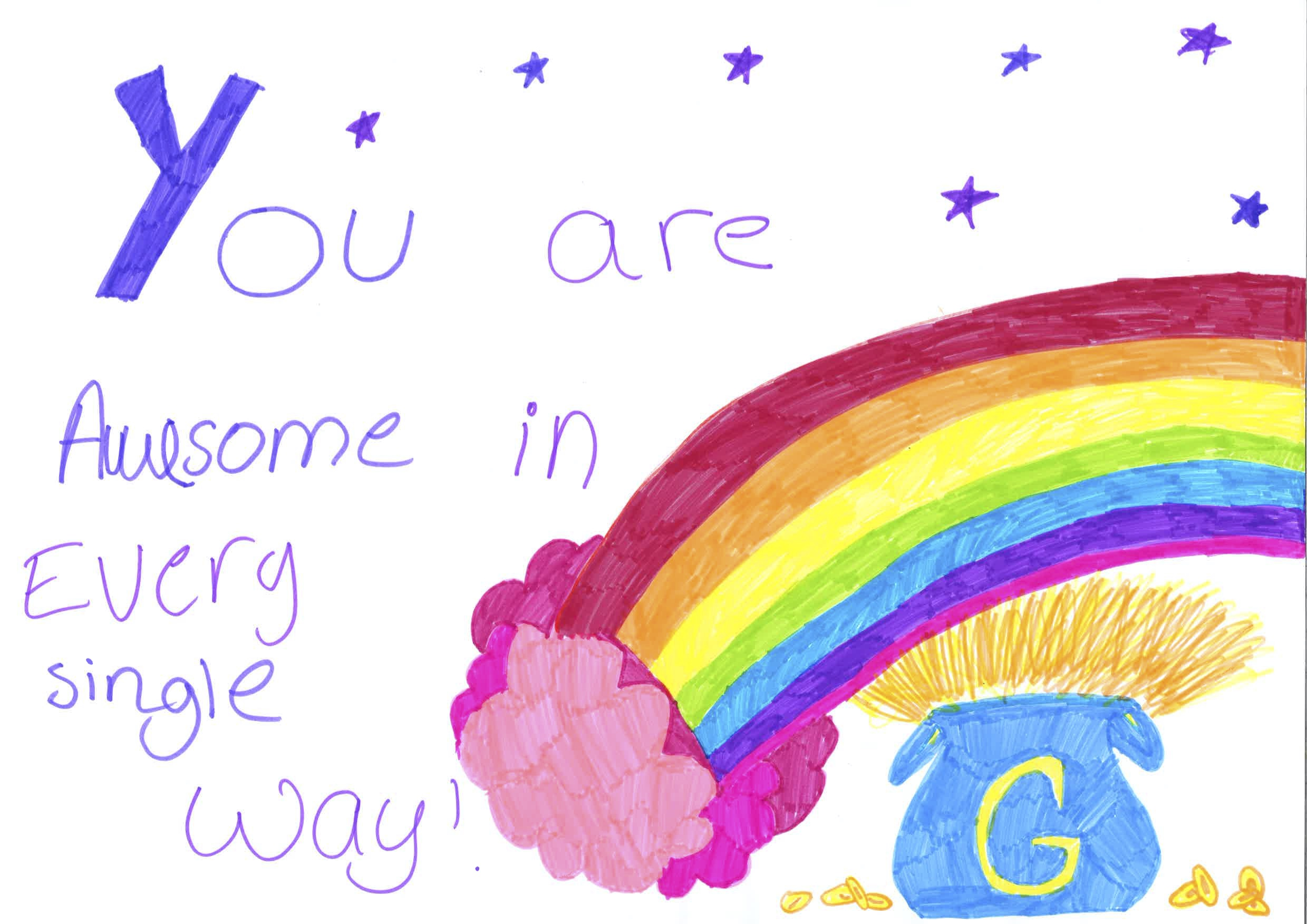Children's drawing of a rainbow and a pot of gold with the words 'you are awesome in every single way' in purple writing and stars above